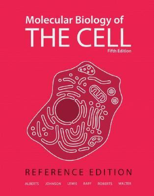 Molecular Biology of the Cell: Reference Edition