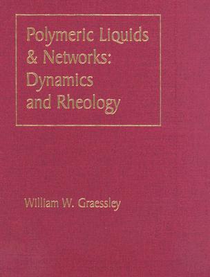 Polymeric Liquids & Networks Dynamics And Rheology