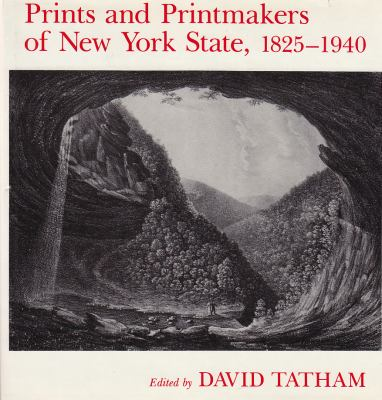 Prints and Printmakers of New York State, 1825 1940