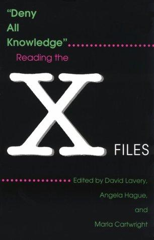 Deny All Knowledge: Reading the X-Files (The Television Series)