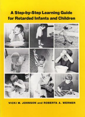 Step-By-Step Learning Guide for Retarded Infants and Children