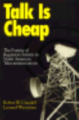 Talk Is Cheap The Promise of Regulatory Reform in North American Telecommunications