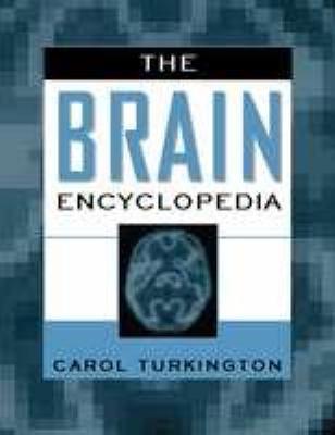 The Brain Encyclopedia - Carol A. Turkington - Hardcover