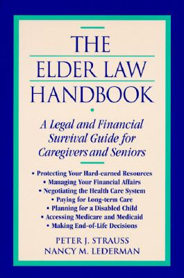 Elder Law Handbook: A Legal and Financial Survival Guide for Caregivers and Seniors