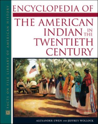 Encyclopedia Of The American Indian In The Twentieth Century