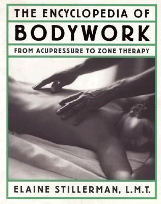 Encyclopedia of Bodywork: From Acupressure to Zone Therapy