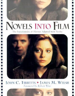 Novels into Film The Encyclopedia of Movies Adapted from Books