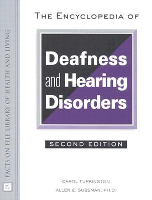 Encyclopedia of Deafness and Hearing Disorders - Carol Turkington