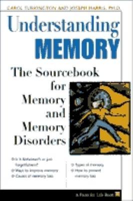 Understanding Memory The Sourcebook of Memory and Memory Disorders