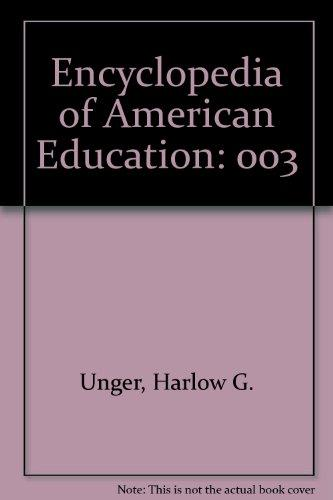 Encyclopedia of American Education, Volume 3, R-Z, Bibliography and References, Appendices, Index, 2nd Edition
