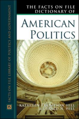 Facts on File Dictionary of American Politics