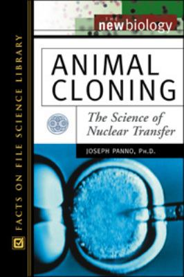 Animal Cloning The Science of Nuclear Transfer