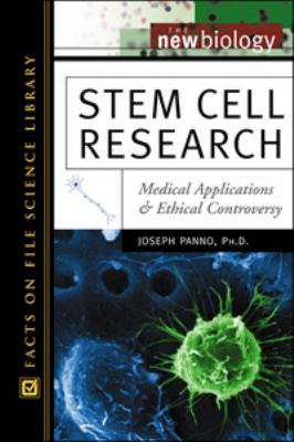Stem Cell Research Medical Applications and Ethical Controversy