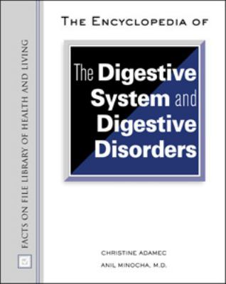 Encyclopedia of the Digestive System and Digestive Disorders