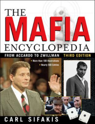 Mafia Encyclopedia From Accardo to Zwillman