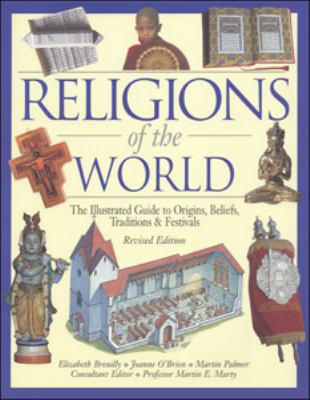 Religions Of The World The Illustrated Guide To Origins, Beliefs, Customs & Festivals