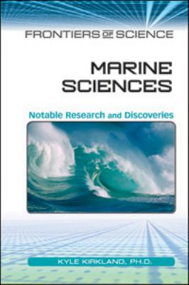Marine Sciences: Notable Research and Discoveries (Frontiers of Science)