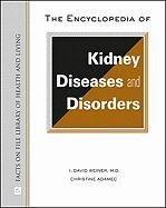 The Encyclopedia of Kidney Diseases and Disorders (Facts on File Library of Health and Living) (Facts on File Library of Health & Living)