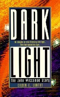 Dark Light: The John Witcombe Story