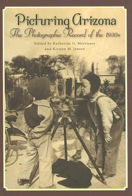 Picturing Arizona The Photographic Record Of The 1930s