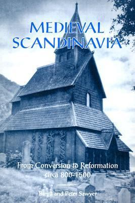 Medieval Scandinavia From Conversion to Reformation, Circa 800-1500