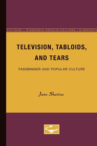 Television, Tabloids, and Tears: Fassbinder and Popular Culture