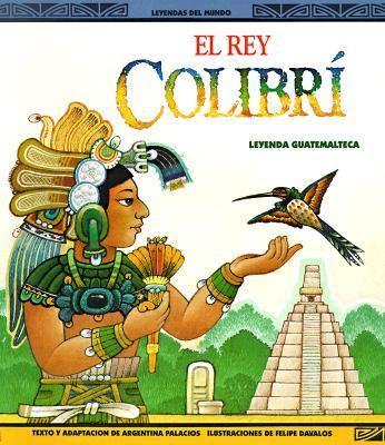 El Rey Colibri: Una Leyenda Guatemalteca