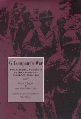 G Company's War Two Personal Accounts of the Campaigns in Europe, 1944-1945