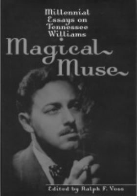 magical muse millennial essays on tennessee williams