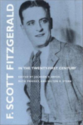 F. Scott Fitzgerald in the Twenty-First Century Centennial Essays