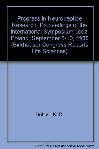 Progress in Neuropeptide Research: Proceedings of the International Symposium Lodz, Poland, September 8-10, 1988 (Birkhauser Congress Reports Life Sciences)