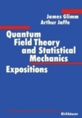 Quantum Field Theory and Statistical Mechanics Expositions