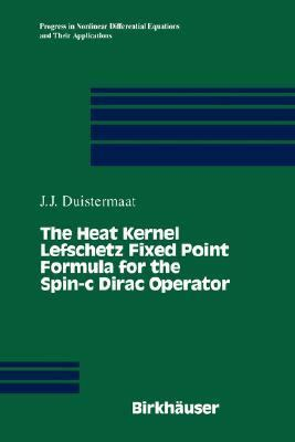 Heat Kernel Lefschetz Fixed Point Formula for the Spin-C Dirac Operator