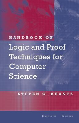 Handbook of Logic and Proof Techniques for Computer Science