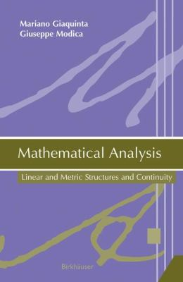 Mathematical Analysis Linear And Metric Structures and Continuity