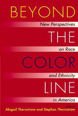 Beyond the Color Line New Perspectives on Race and Ethnicity in America