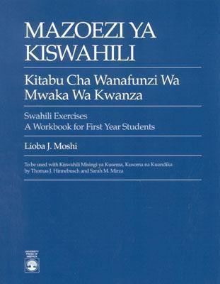 Mazoezi Ya Kiswahili Kitabu Cha Wanafunzi Wa Mwaka Wa Kwanza  Swahili Exercises  A Workbook for 1st Year Students