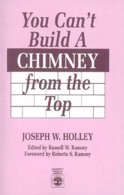 You Can't Build a Chimney from the Top