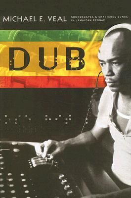 Dub Soundscapes and Shattered Songs in Jamaican Reggae