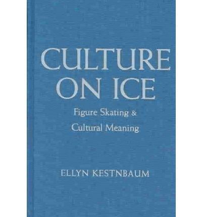 Culture on Ice: Figure Skating & Cultural Meaning