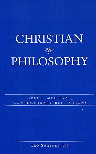 Christian Philosophy: Greek, Medieval, Contemporary Reflections