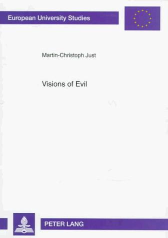 Visions of Evil: Origins of Violence in the English Gothic Novel (European University Studies Series XIV, Anglo-Saxon Language and Literature)