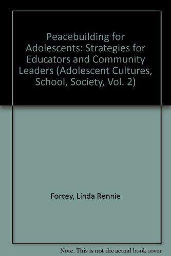 Peacebuilding for Adolescents (Adolescent Cultures, School, Society, Vol. 2)