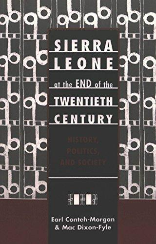 Sierra Leone at the End of the Twentieth Century: History, Politics, and Society