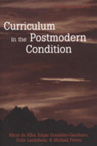 Curriculum in the Postmodern Condition (Counterpoints: Studies in the Postmodern Theory of Education, Volume 103)