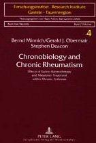 Chronobiology and Chronic Rheumatism: Effects of Radon-Balneotherapy and Melatonin Treatment Within Chronic Arthrosis (Berichte (Forschungsinstitut (Badgastein, Austria)),Bd. 4.)