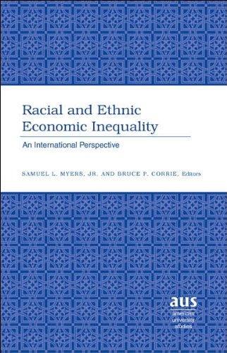 Racial and Ethnic Economic Inequality: An International Perspective (American University Studies Series XVI, Economics)
