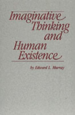 Imaginative Thinking and Human Existence