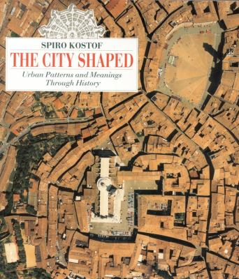 City Shaped Urban Patterns and Meanings Through History