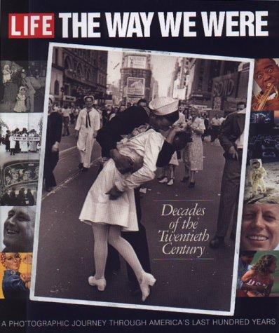 Decades of the 20th Century: Life: The Way We Were